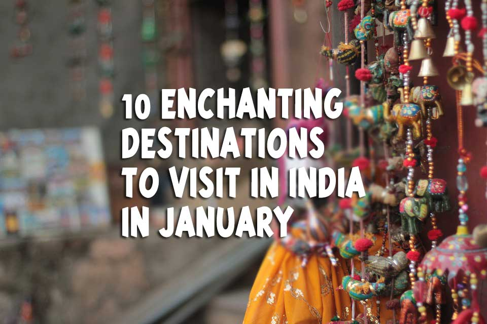 10-Enchanting-Destinations-to-Visit-in-India-in-January-2020