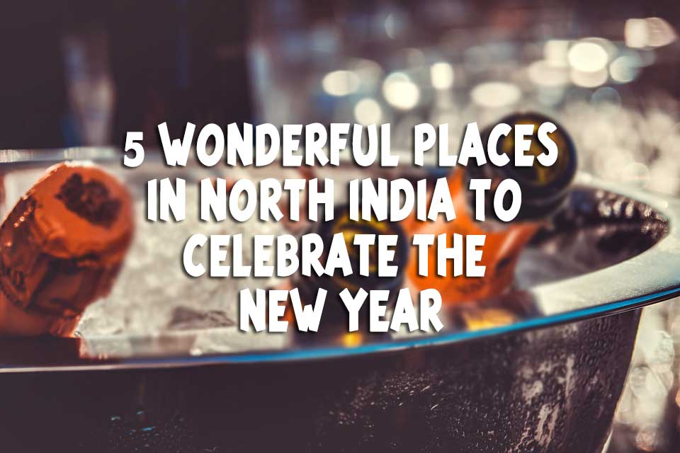 5-Wonderful-Places-In-North-India-To-Celebrate-The-New-Year